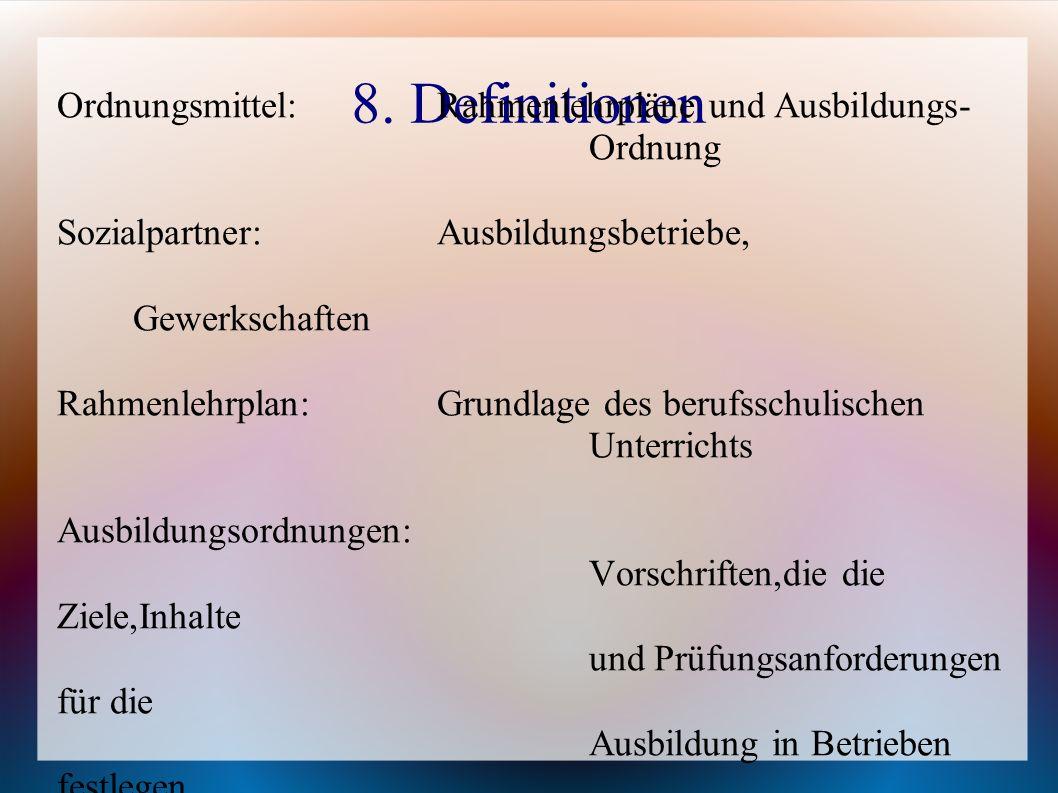 8. Definitionen Ordnungsmittel: Rahmenlehrpläne und Ausbildungs-