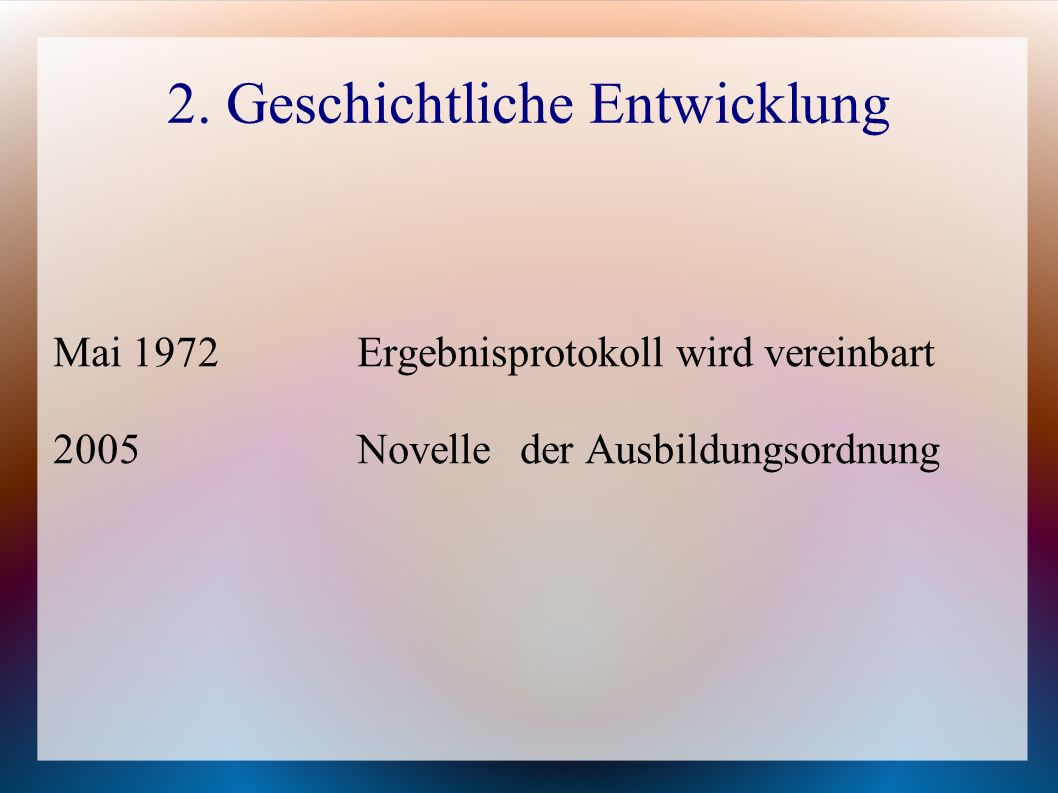 2. Geschichtliche Entwicklung