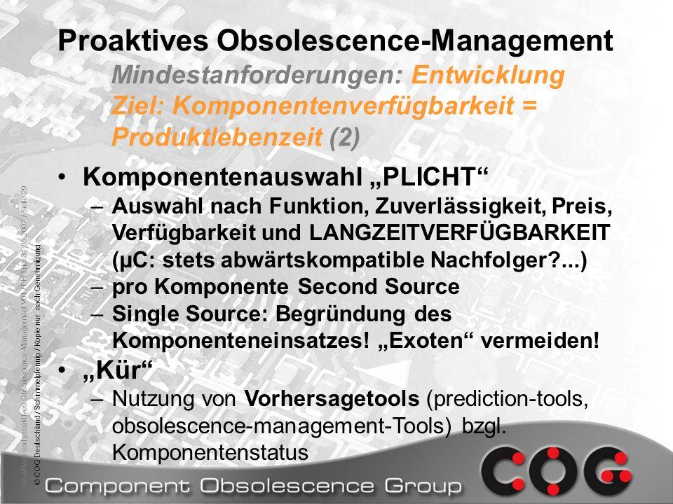 Proaktives Obsolescence-Management Mindestanforderungen: Entwicklung Ziel: Komponentenverfügbarkeit = Produktlebenzeit (2)