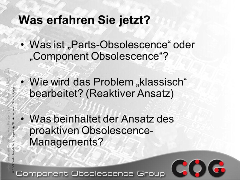 """Was erfahren Sie jetzt Was ist """"Parts-Obsolescence oder """"Component Obsolescence Wie wird das Problem """"klassisch bearbeitet (Reaktiver Ansatz)"""