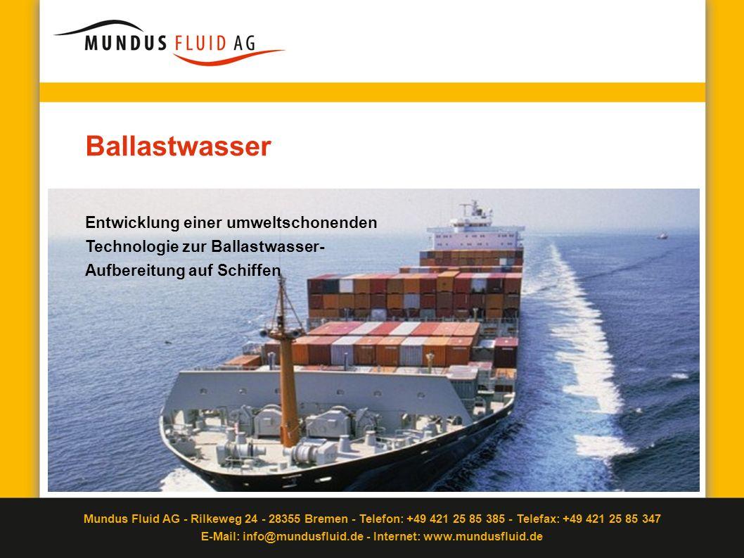 Ballastwasser Entwicklung einer umweltschonenden Technologie zur Ballastwasser-Aufbereitung auf Schiffen.