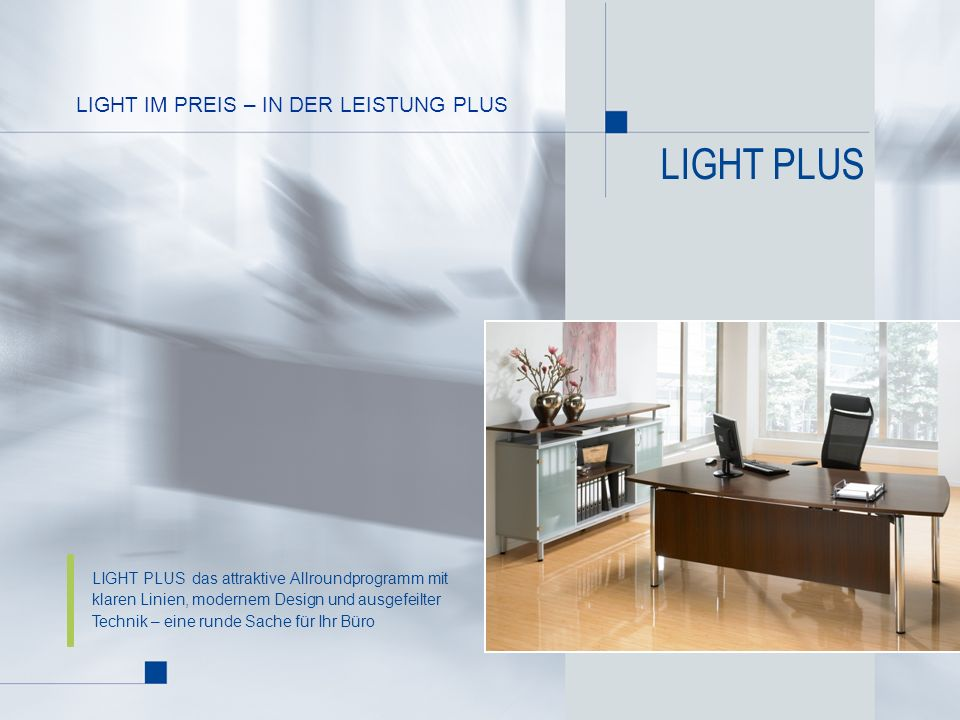 LIGHT PLUS LIGHT IM PREIS – IN DER LEISTUNG PLUS
