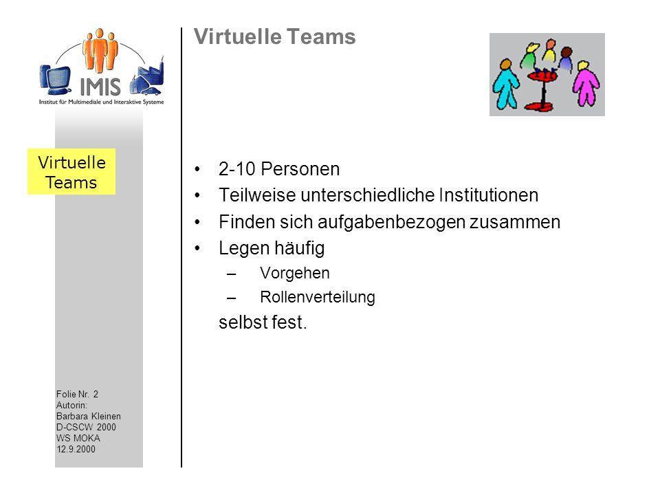Virtuelle Teams 2-10 Personen Teilweise unterschiedliche Institutionen