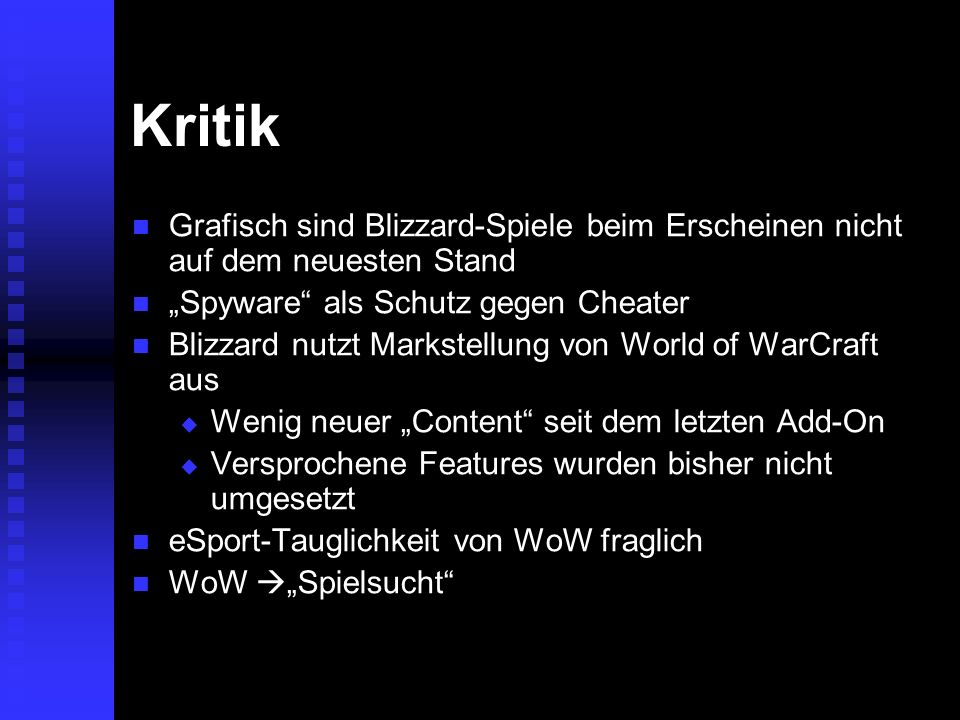 """Kritik Grafisch sind Blizzard-Spiele beim Erscheinen nicht auf dem neuesten Stand. """"Spyware als Schutz gegen Cheater."""