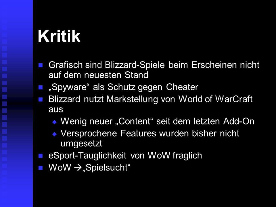 """KritikGrafisch sind Blizzard-Spiele beim Erscheinen nicht auf dem neuesten Stand. """"Spyware als Schutz gegen Cheater."""