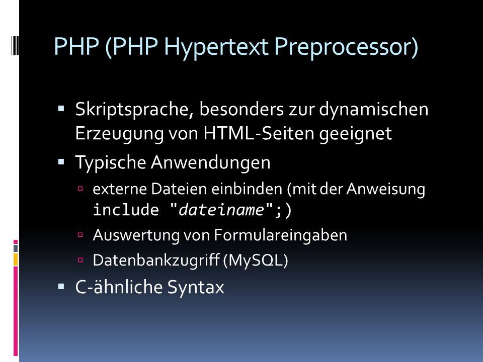 PHP (PHP Hypertext Preprocessor)
