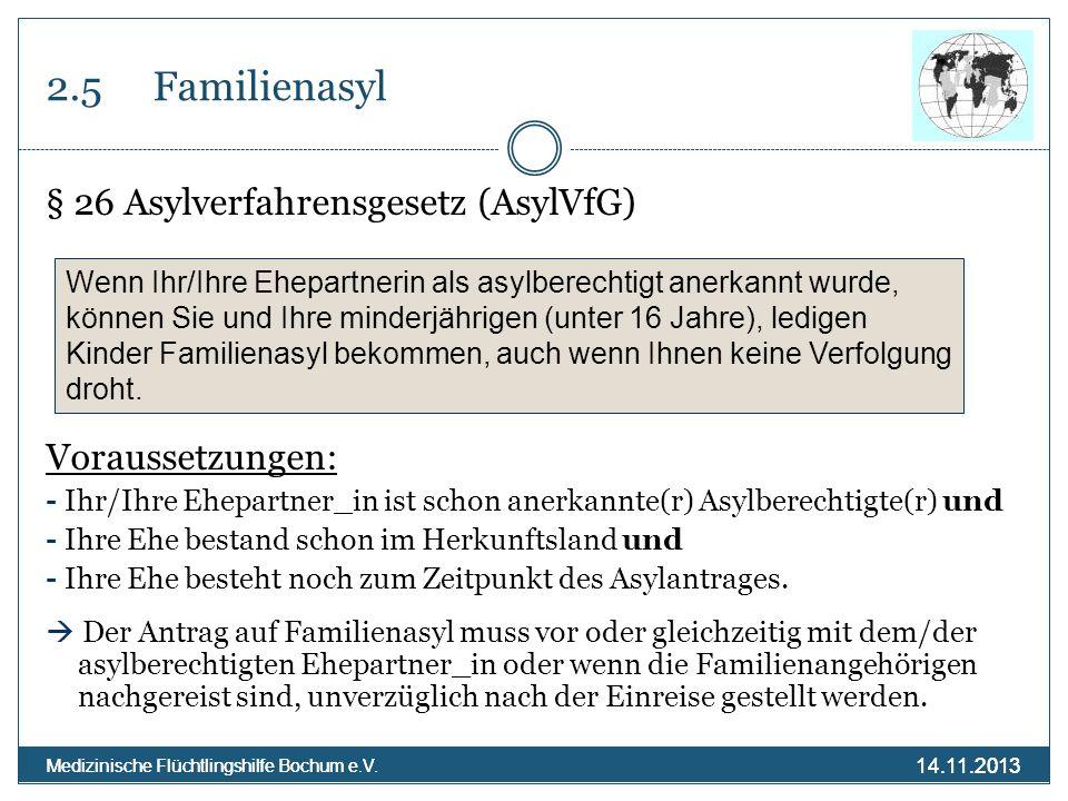 2.5 Familienasyl § 26 Asylverfahrensgesetz (AsylVfG) Voraussetzungen:
