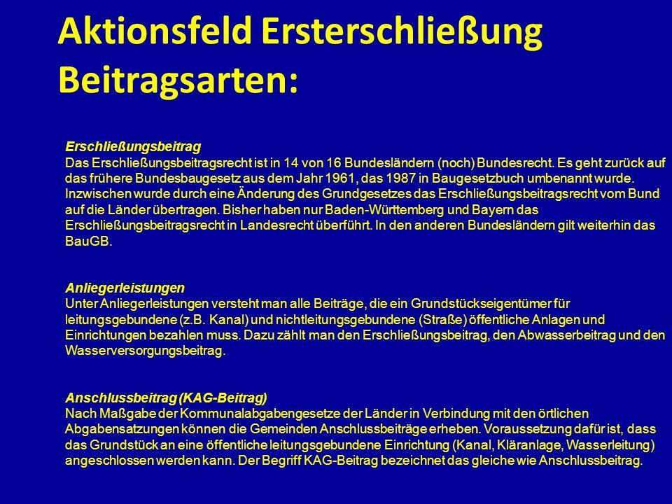 Aktionsfeld Ersterschließung Beitragsarten: