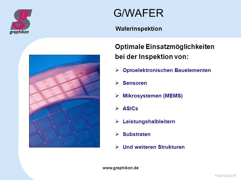 G/WAFER Optimale Einsatzmöglichkeiten bei der Inspektion von: