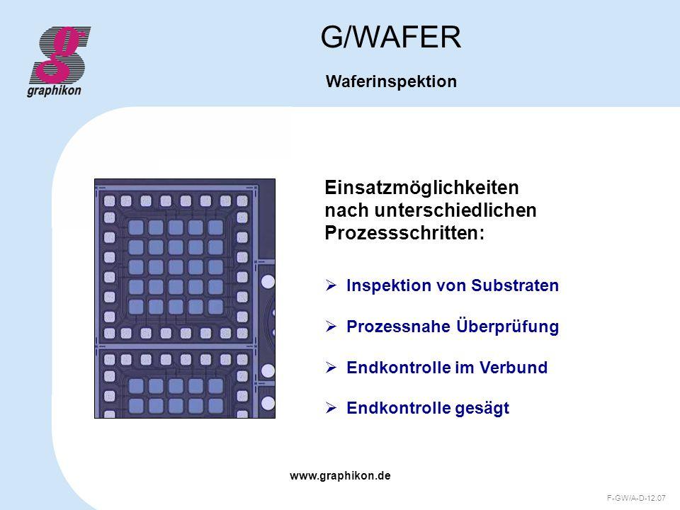 G/WAFER Einsatzmöglichkeiten nach unterschiedlichen Prozessschritten: