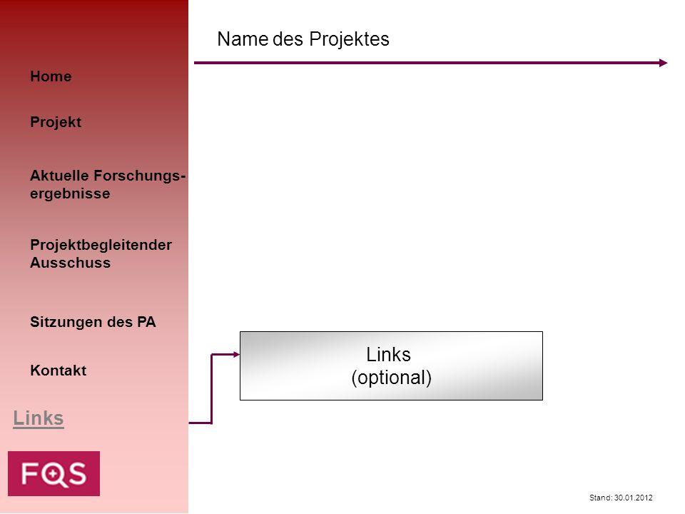 Name des Projektes Links (optional) Links Home Projekt