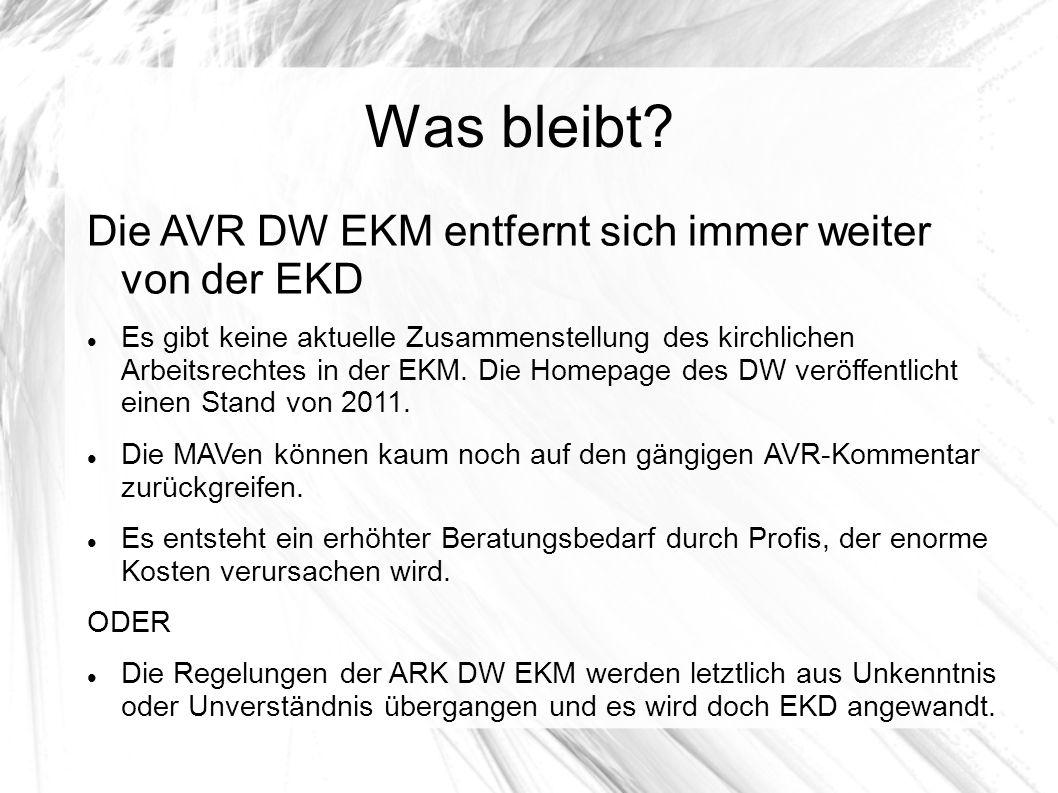 Was bleibt Die AVR DW EKM entfernt sich immer weiter von der EKD
