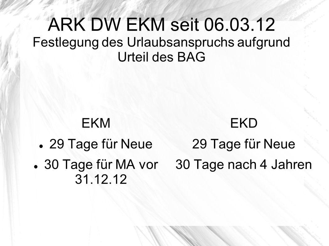 ARK DW EKM seit 06.03.12 Festlegung des Urlaubsanspruchs aufgrund Urteil des BAG