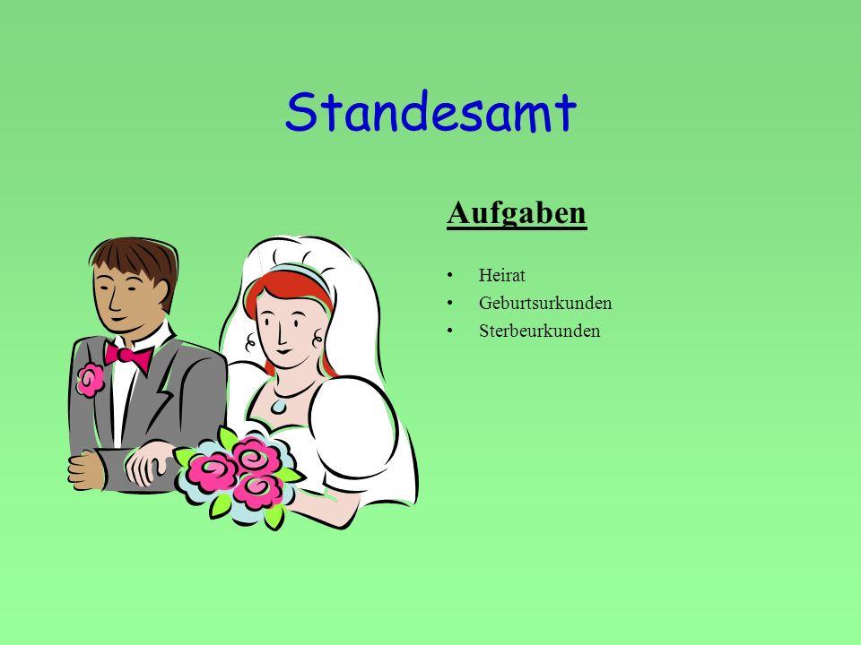 Standesamt Aufgaben Heirat Geburtsurkunden Sterbeurkunden