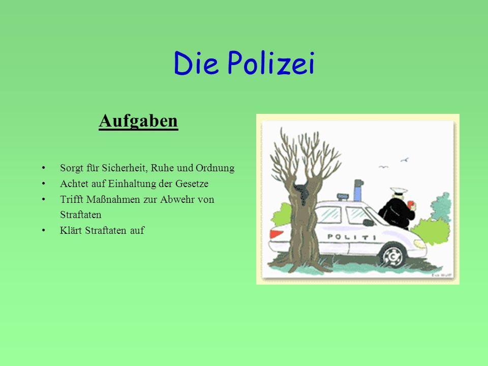 Die Polizei Aufgaben Sorgt für Sicherheit, Ruhe und Ordnung