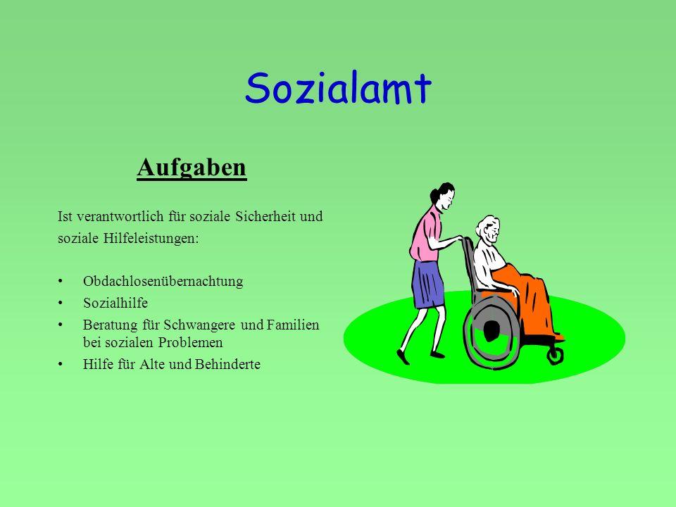 Sozialamt Aufgaben Ist verantwortlich für soziale Sicherheit und