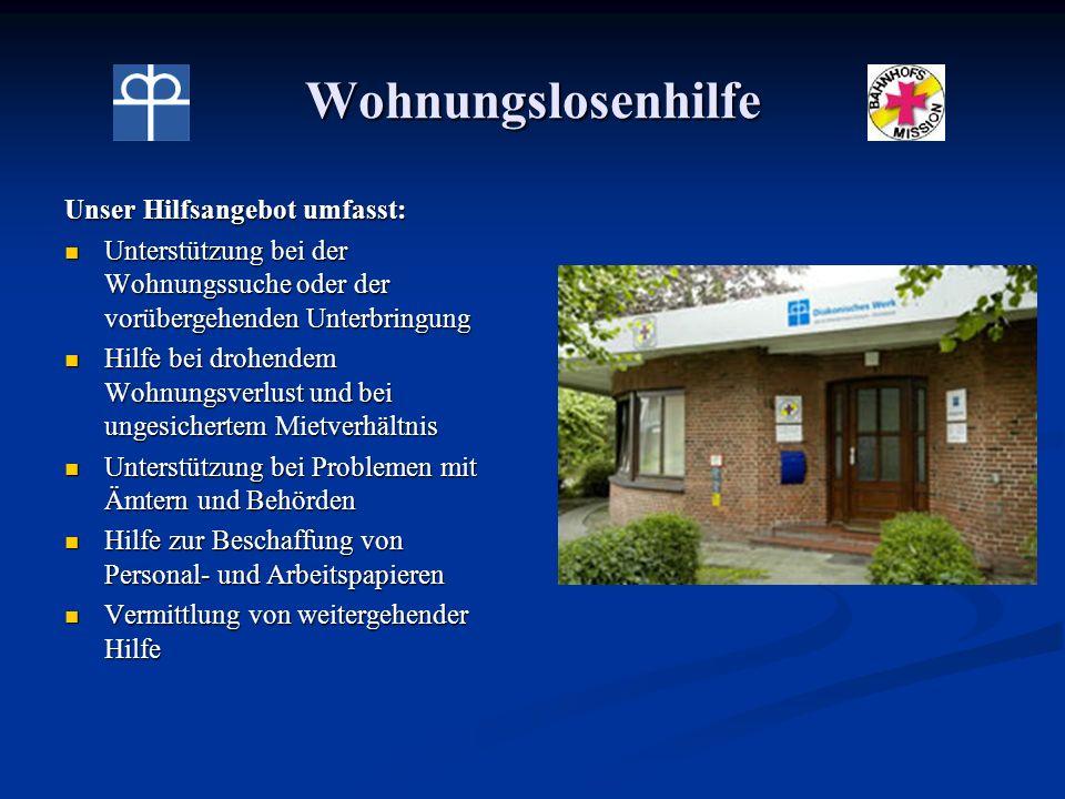 Wohnungslosenhilfe Unser Hilfsangebot umfasst: