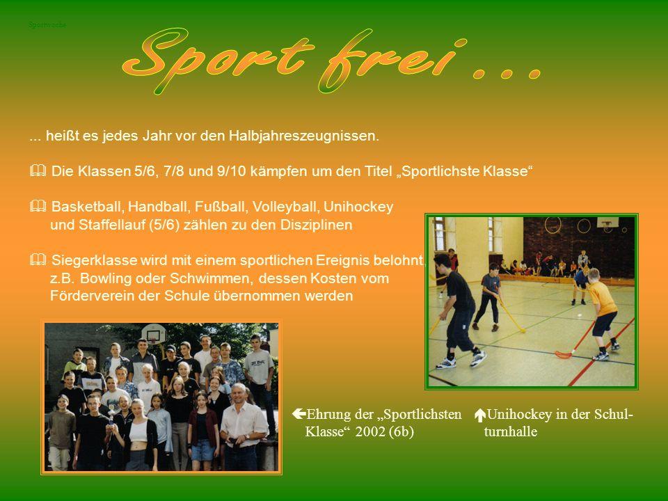 Sport frei ... ... heißt es jedes Jahr vor den Halbjahreszeugnissen.