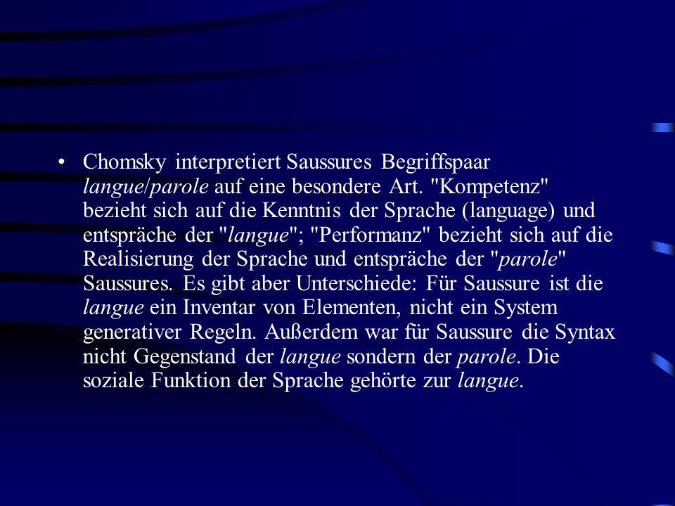 Chomsky interpretiert Saussures Begriffspaar langue/parole auf eine besondere Art.