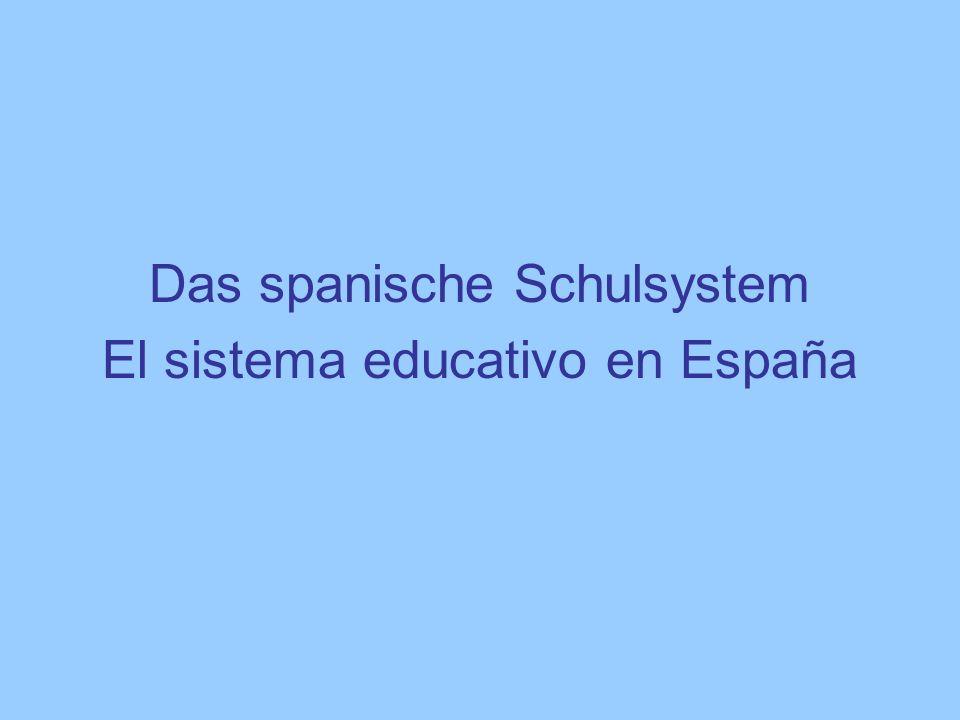 Das spanische Schulsystem El sistema educativo en España
