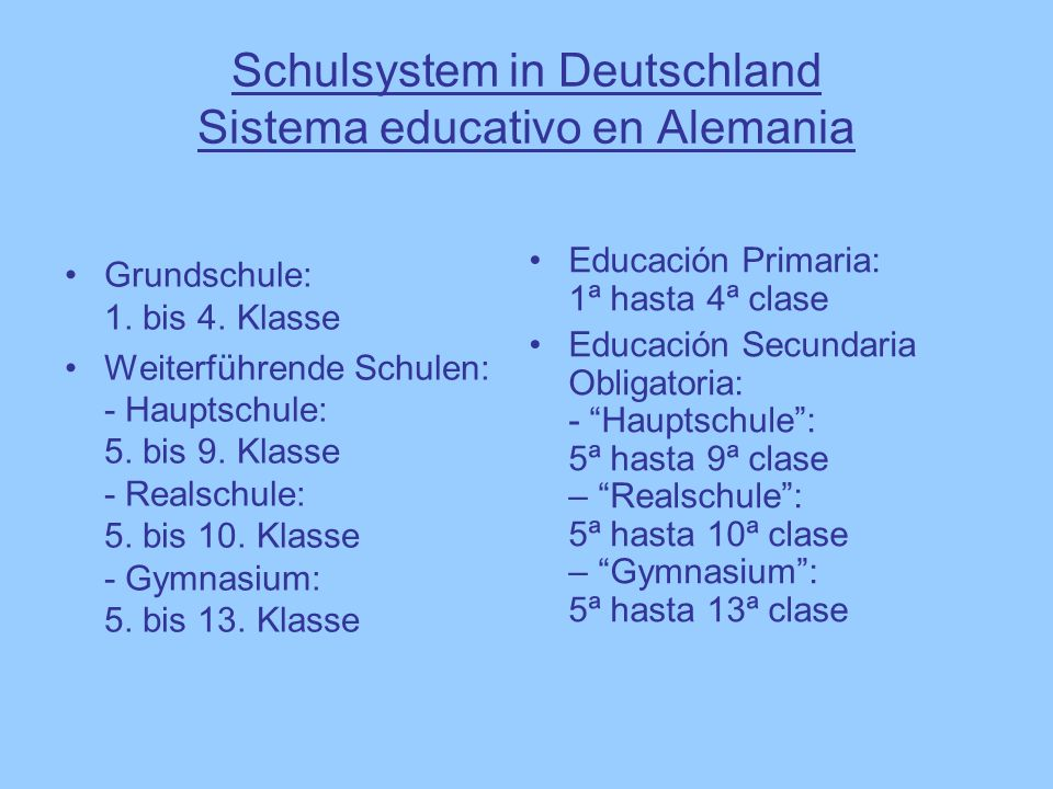 Schulsystem in Deutschland Sistema educativo en Alemania