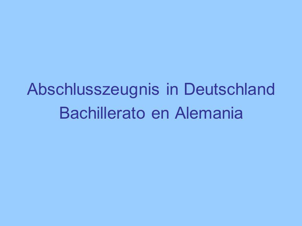 Abschlusszeugnis in Deutschland Bachillerato en Alemania