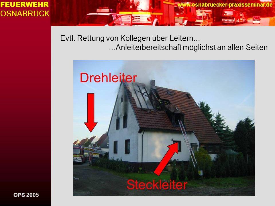 Evtl. Rettung von Kollegen über Leitern...