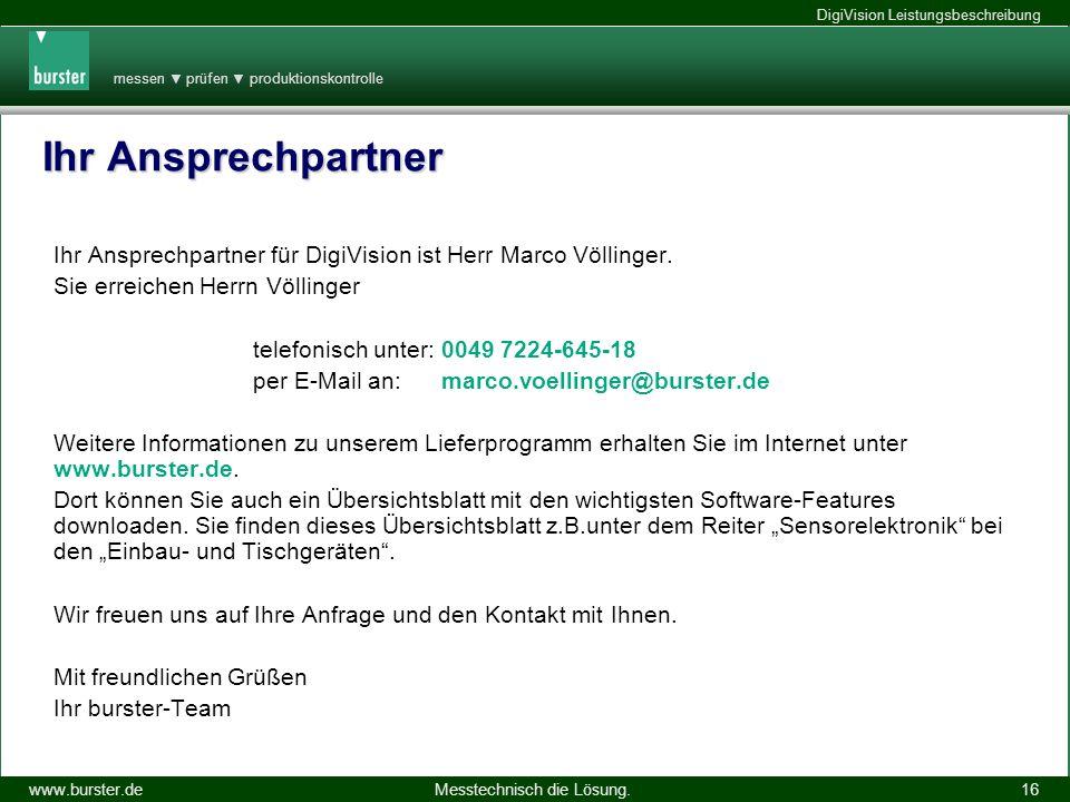 Ihr Ansprechpartner Ihr Ansprechpartner für DigiVision ist Herr Marco Völlinger. Sie erreichen Herrn Völlinger.