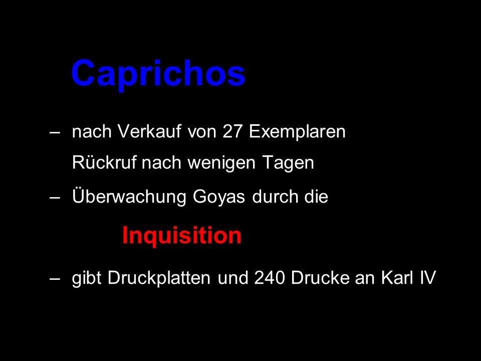 Caprichos nach Verkauf von 27 Exemplaren Rückruf nach wenigen Tagen