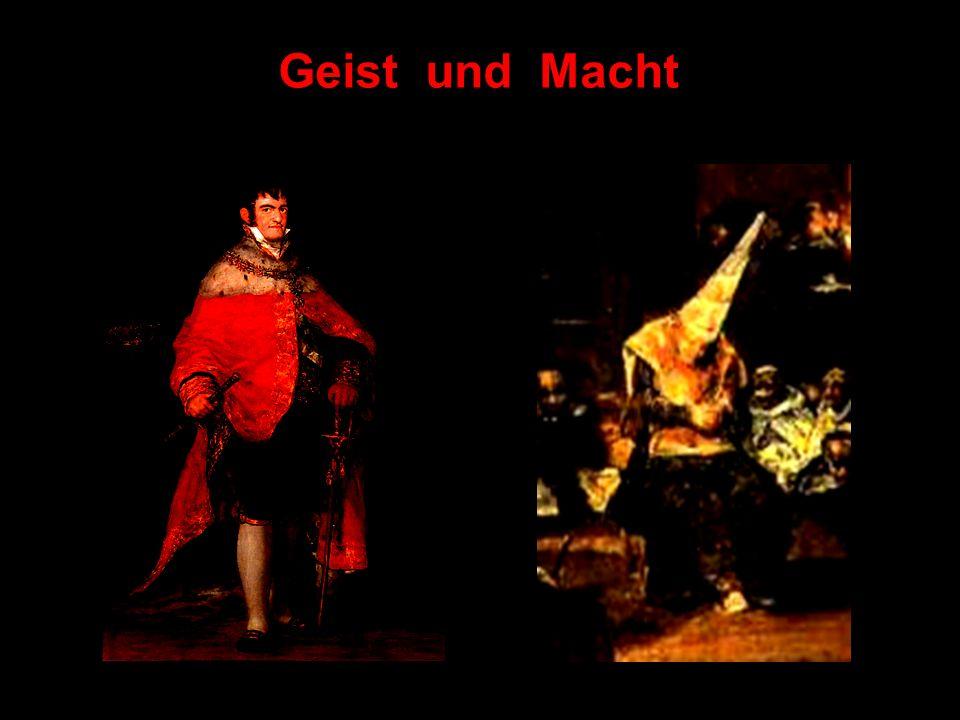 Geist und Macht Geist und Macht Der Hofmaler malt Ferdinand VII