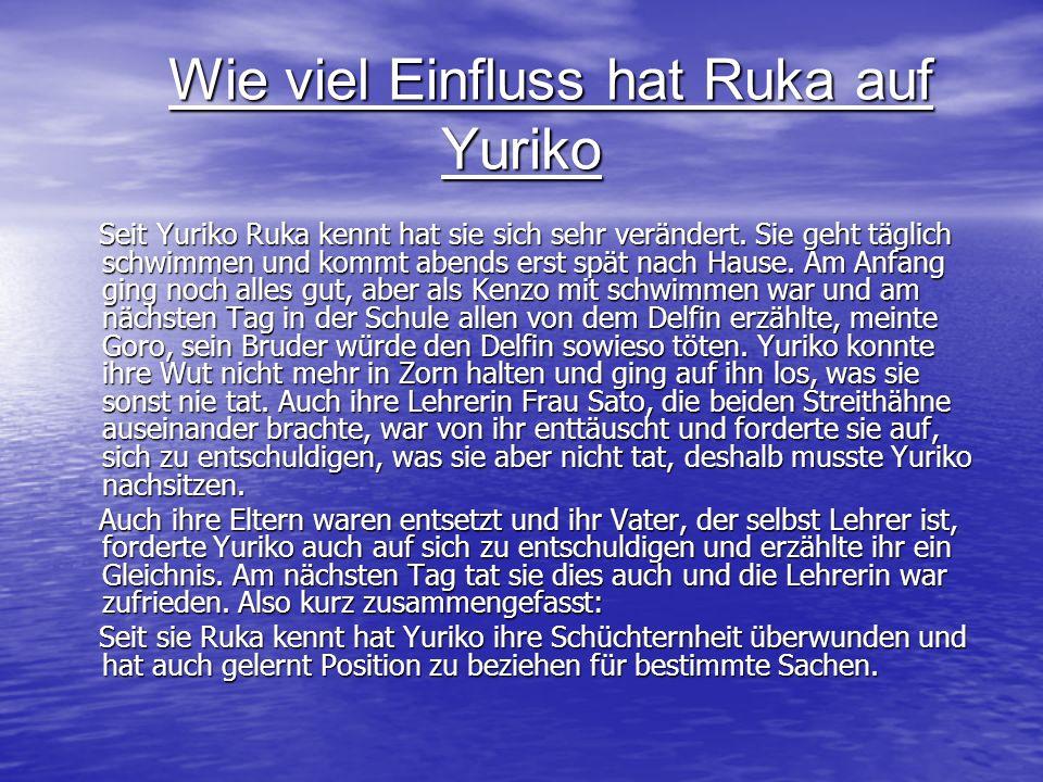 Wie viel Einfluss hat Ruka auf Yuriko