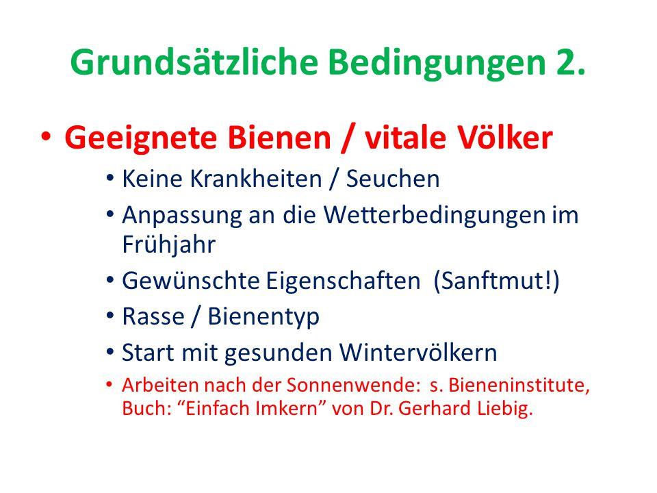 Grundsätzliche Bedingungen 2.