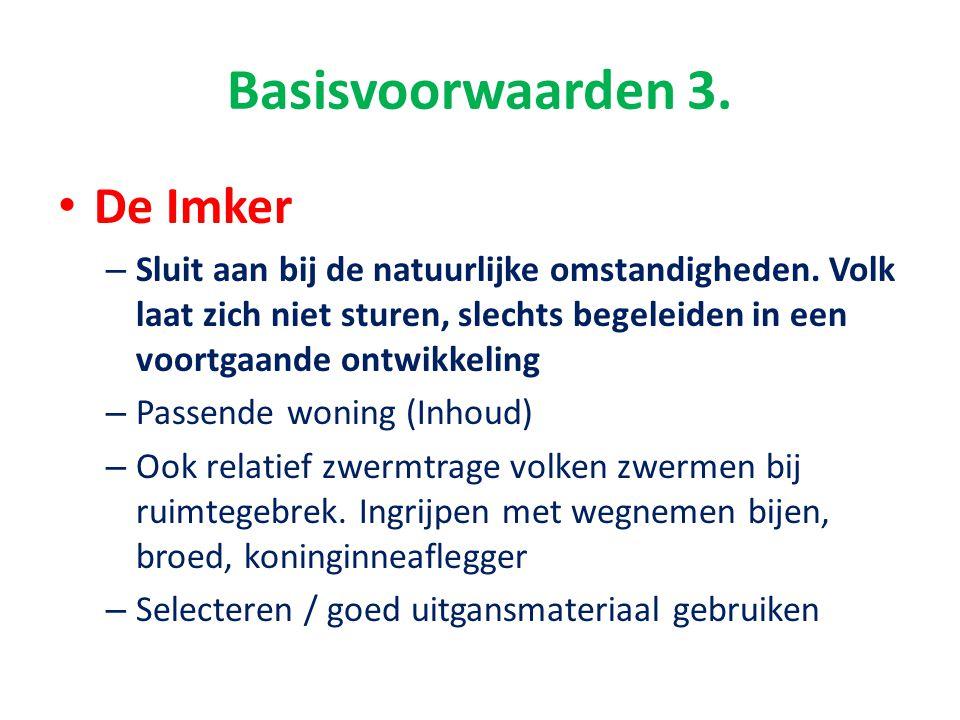 Basisvoorwaarden 3. De Imker