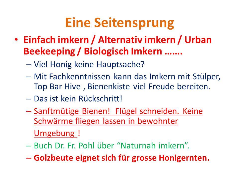 Eine Seitensprung Einfach imkern / Alternativ imkern / Urban Beekeeping / Biologisch Imkern ……. Viel Honig keine Hauptsache