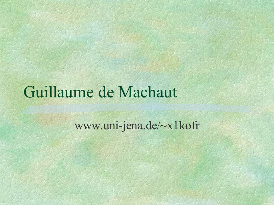 Guillaume de Machaut www.uni-jena.de/~x1kofr