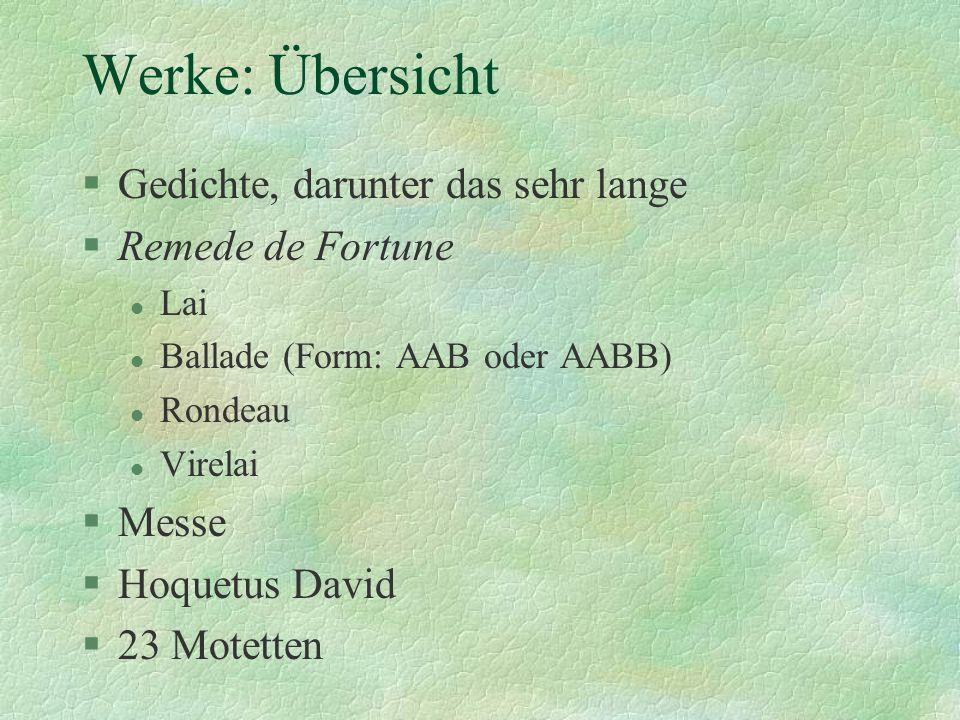 Werke: Übersicht Gedichte, darunter das sehr lange Remede de Fortune