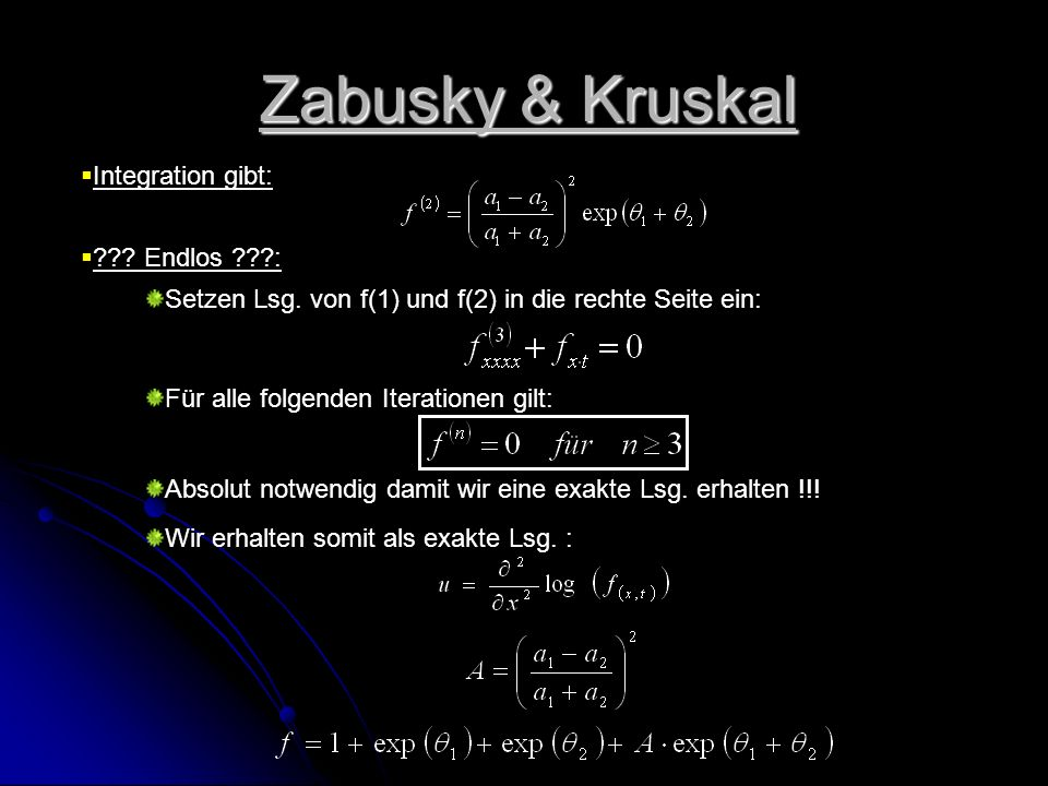 Zabusky & Kruskal Integration gibt: Endlos :