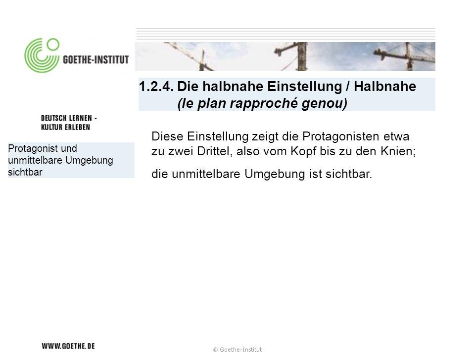1.2.4. Die halbnahe Einstellung / Halbnahe (le plan rapproché genou)