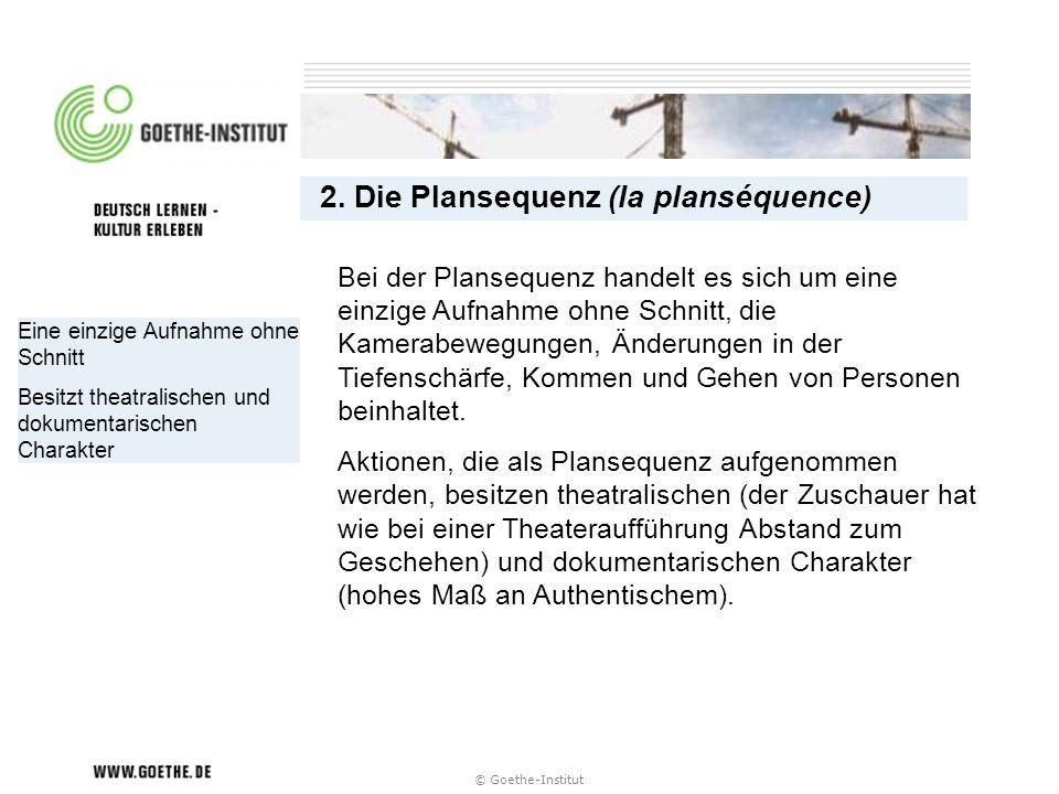 2. Die Plansequenz (la planséquence)