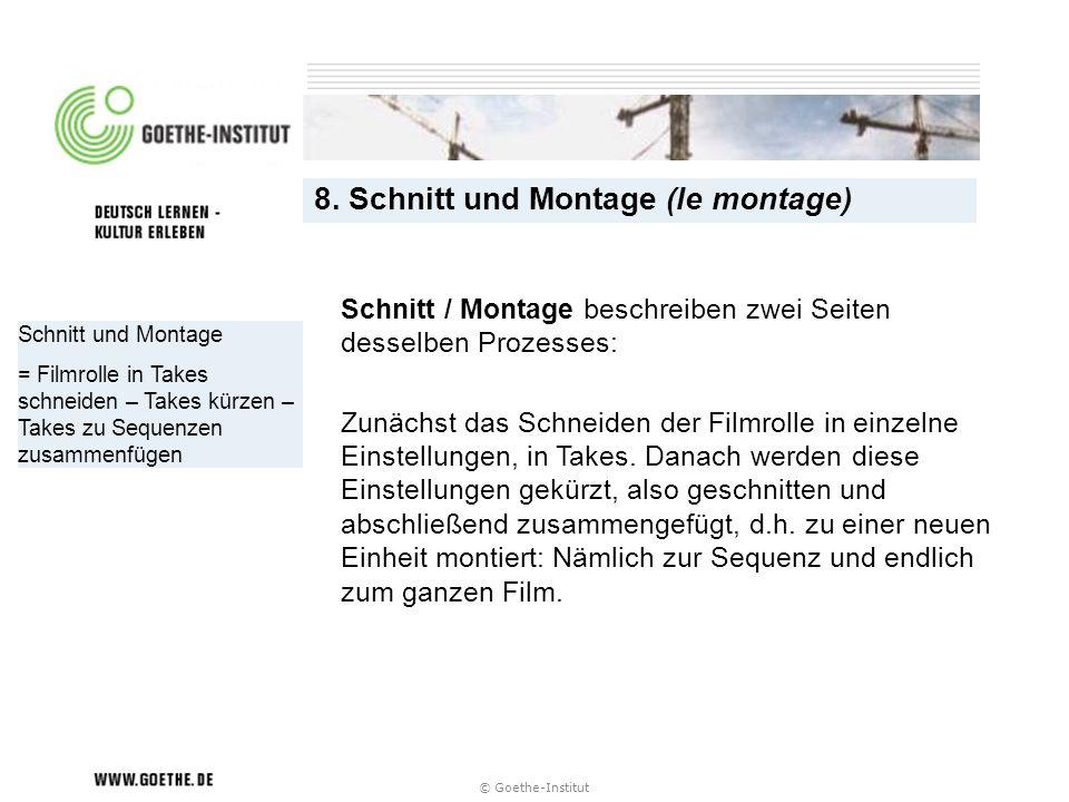 8. Schnitt und Montage (le montage)
