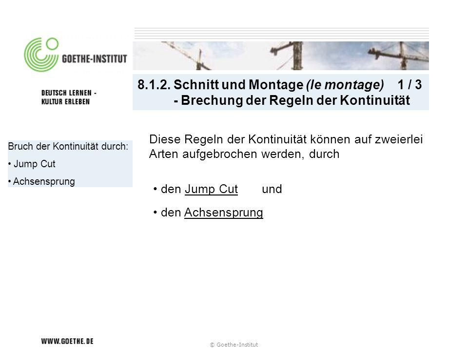 8.1.2. Schnitt und Montage (le montage) 1 / 3 - Brechung der Regeln der Kontinuität