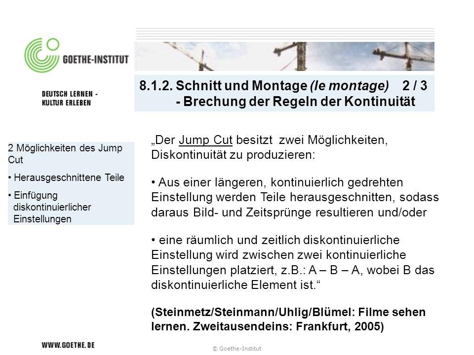 8.1.2. Schnitt und Montage (le montage) 2 / 3 - Brechung der Regeln der Kontinuität