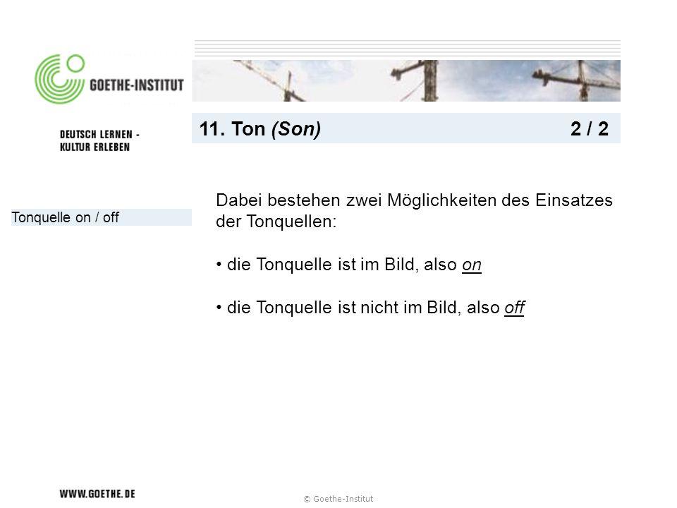 11. Ton (Son) 2 / 2 Dabei bestehen zwei Möglichkeiten des Einsatzes der Tonquellen: