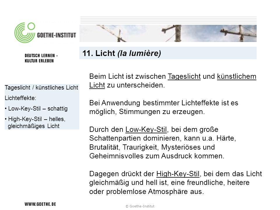 11. Licht (la lumière) Beim Licht ist zwischen Tageslicht und künstlichem Licht zu unterscheiden.
