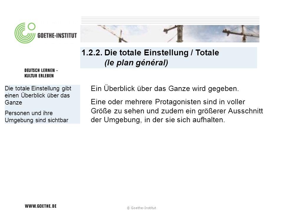 1.2.2. Die totale Einstellung / Totale (le plan général)