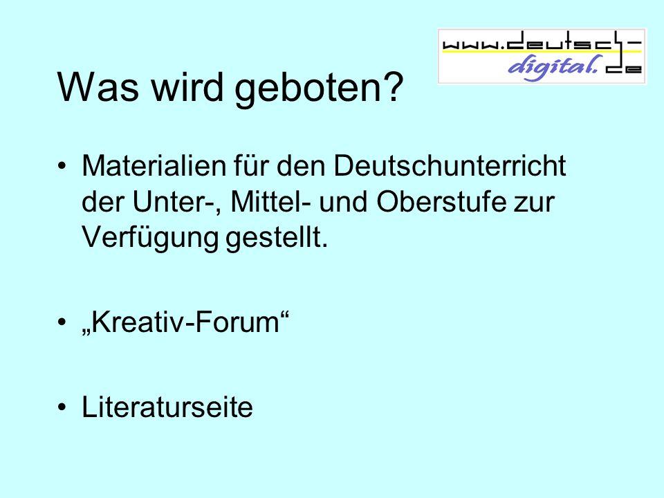 Was wird geboten Materialien für den Deutschunterricht der Unter-, Mittel- und Oberstufe zur Verfügung gestellt.