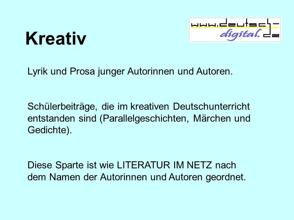 Kreativ Lyrik und Prosa junger Autorinnen und Autoren.