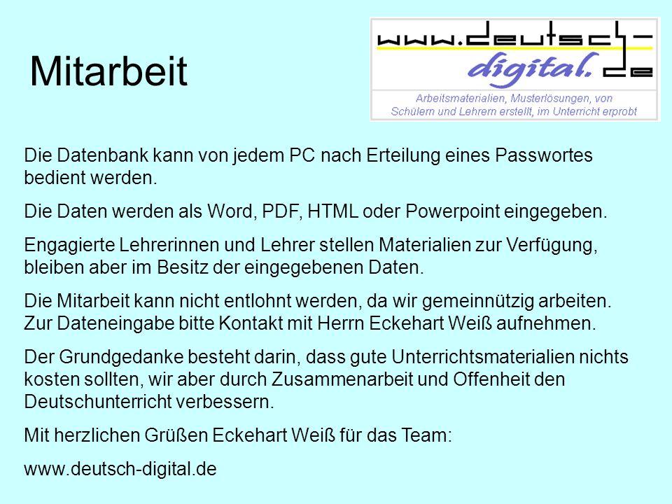 Mitarbeit Die Datenbank kann von jedem PC nach Erteilung eines Passwortes bedient werden.
