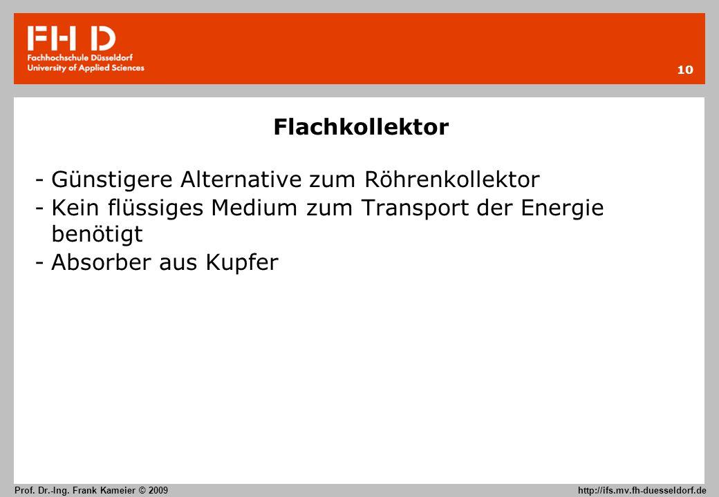 Flachkollektor Günstigere Alternative zum Röhrenkollektor. Kein flüssiges Medium zum Transport der Energie benötigt.