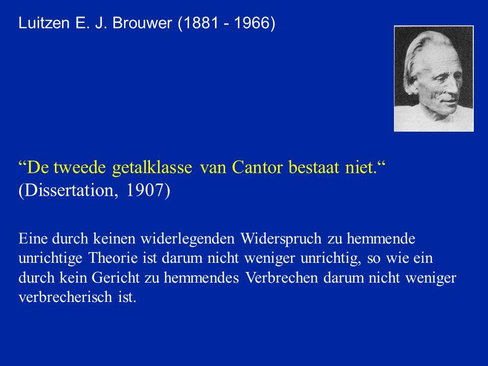 De tweede getalklasse van Cantor bestaat niet. (Dissertation, 1907)